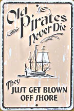 OLD PIRATES NEVER DIE sign