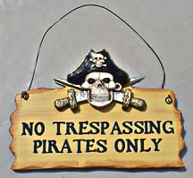 NO TRESPASSING PIRATES ONLY sign